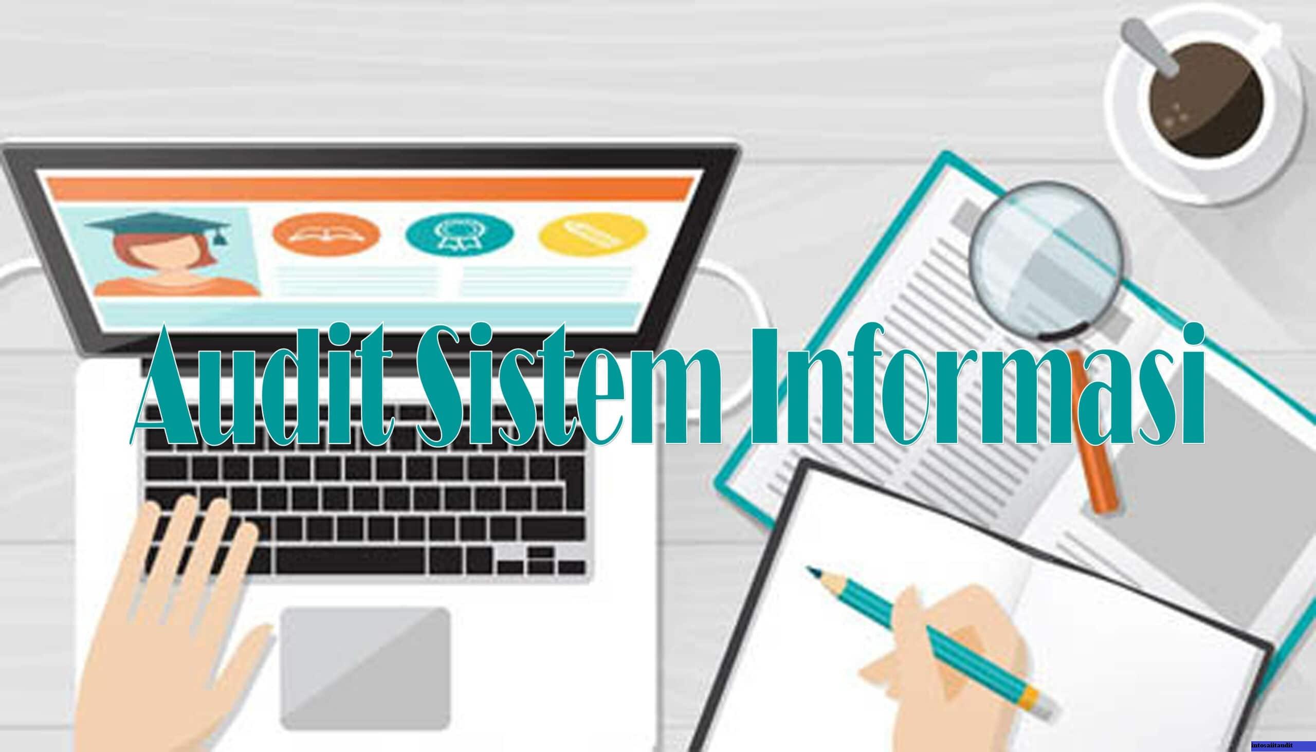 Audit Sistem Informasi dan Penggunaannya